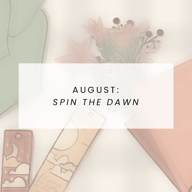 August: Spin the Dawn
