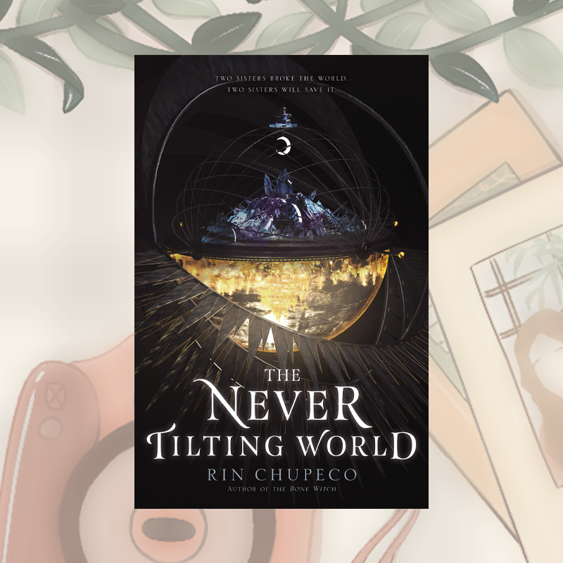 Review: The Never Tilting World by Rin Chupeco