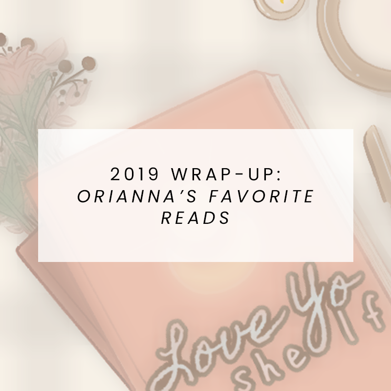 2019 Wrap-Up: Orianna's Favorite Reads