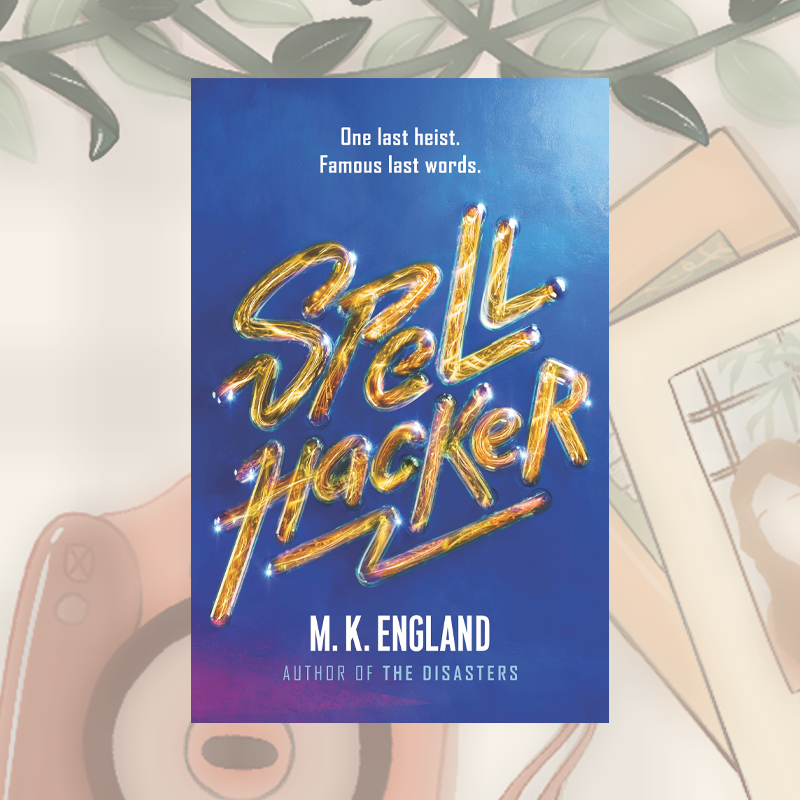 Blog Tour and Review: Spellhacker by M.K. England