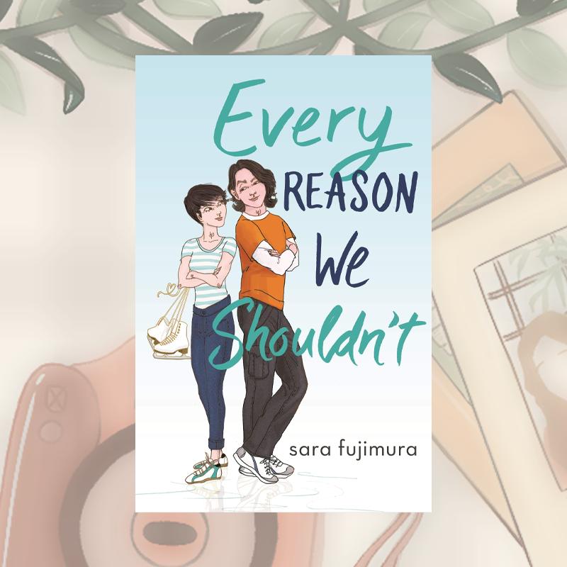 Review: Every Reason We Shouldn't by Sara Fujimura