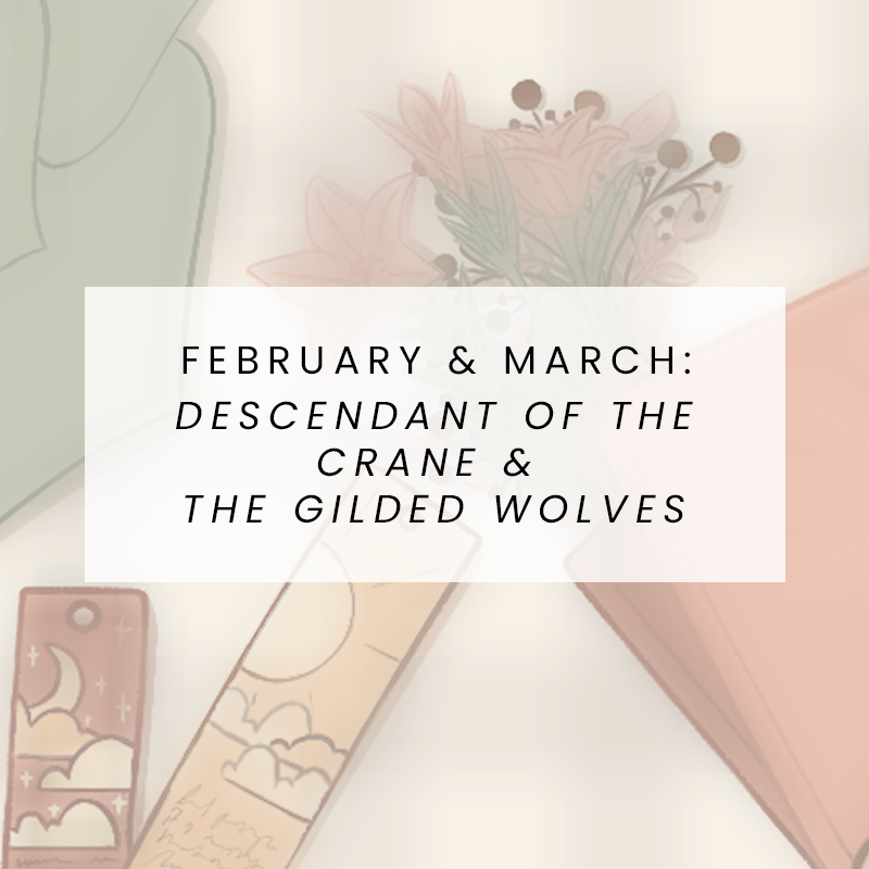 February & March: Descendant of the Crane and The Gilded Wolves