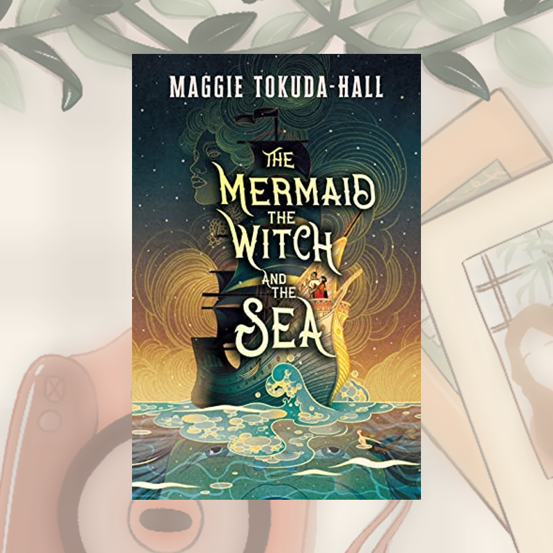 Review: The Mermaid, the Witch, and the Sea by Maggie Tokuda-Hall