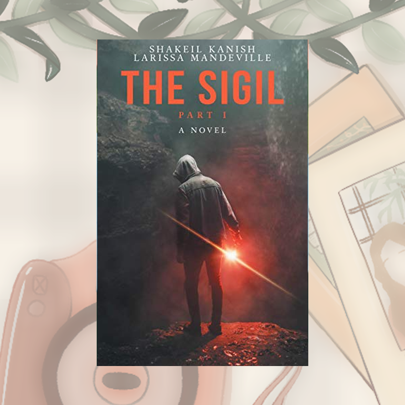 Review: The Sigil by Shakeil Kanish and Larissa Mandeville
