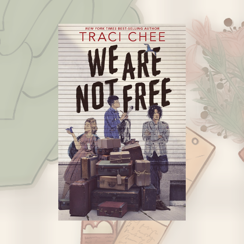 Book Recs: We Are Not Free by Traci Chee