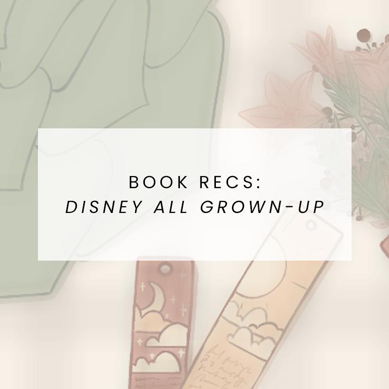 Book Recs: Disney All Grown-Up