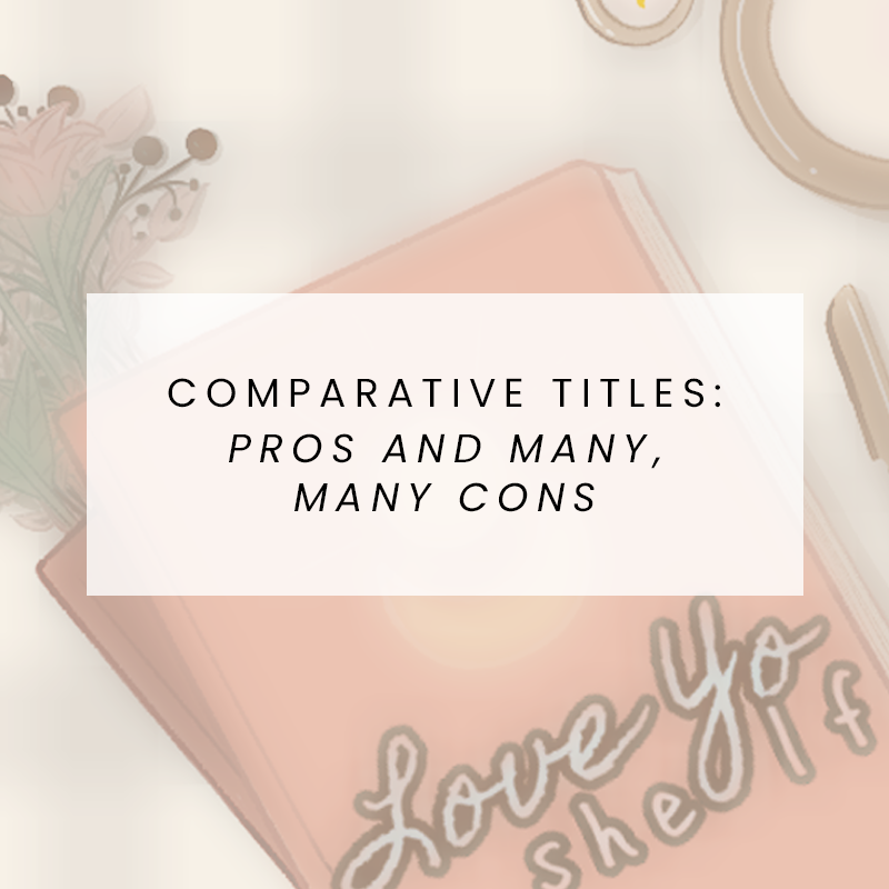 Comparative Titles: Pros and Many, Many Cons