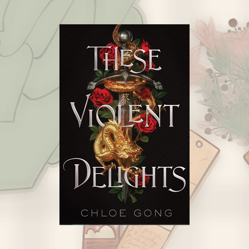 Book Recs: These Violent Delights by Chloe Gong