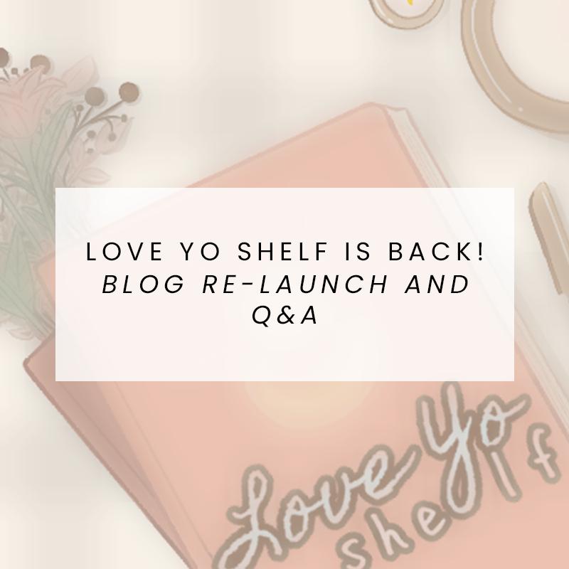 Love Yo Shelf is Back: Blog Re-launch and Q&A