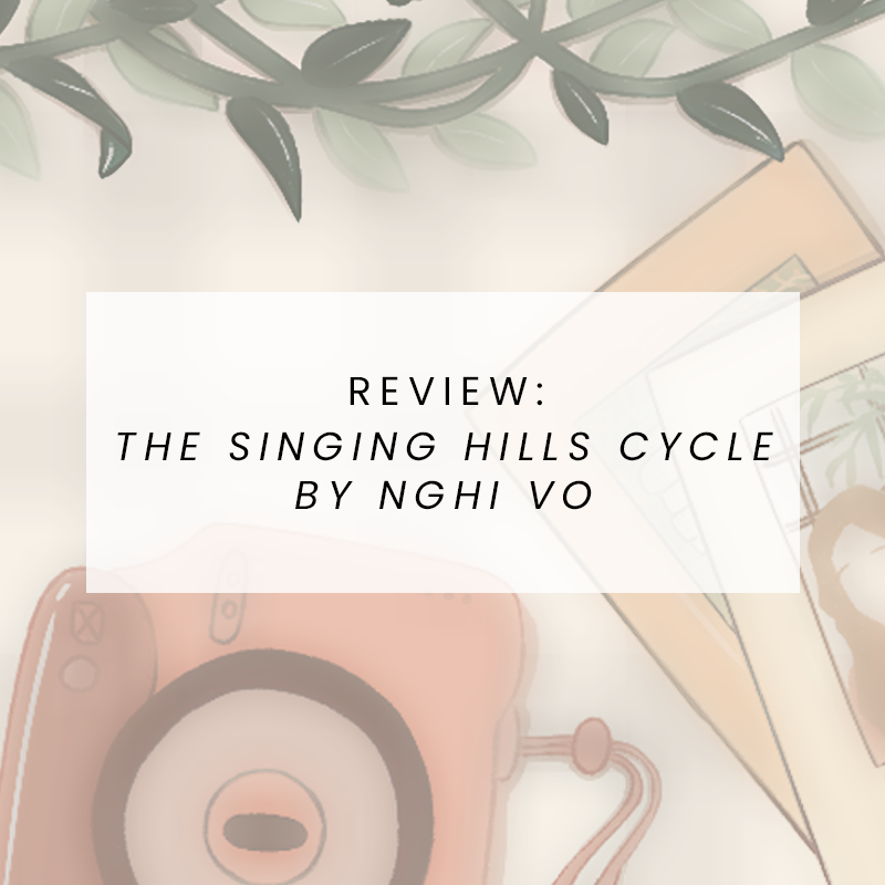 Review: The Singing Hills Cycle by Nghi Vo