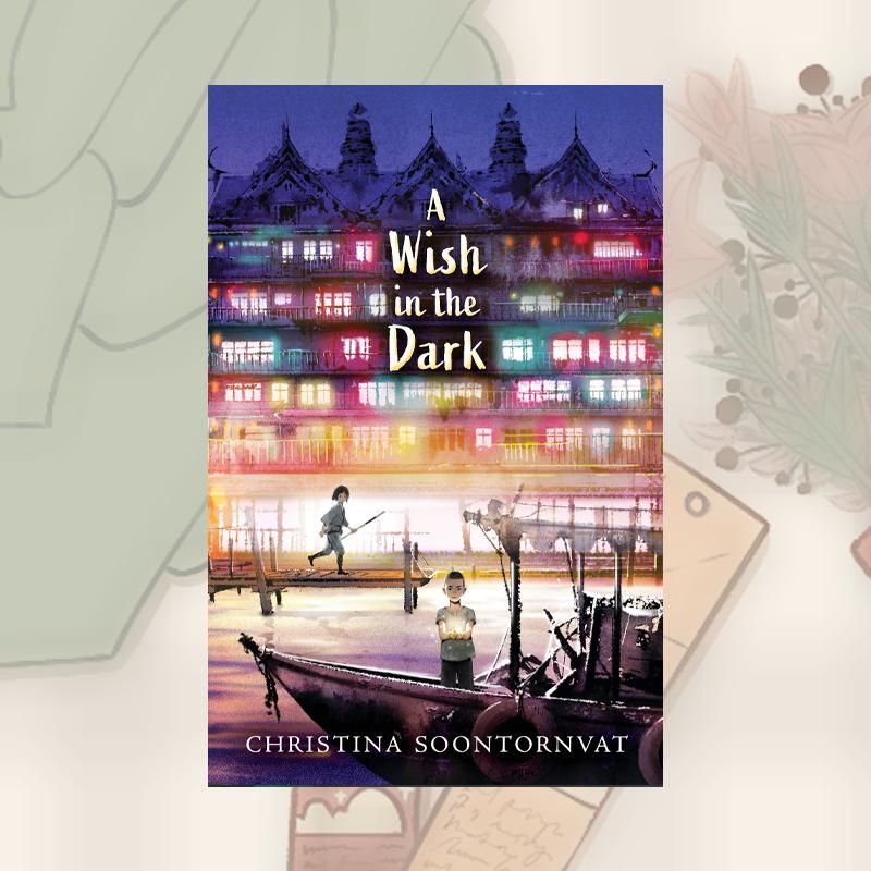 Book Recs: A Wish in the Dark by Christina Soontornvat